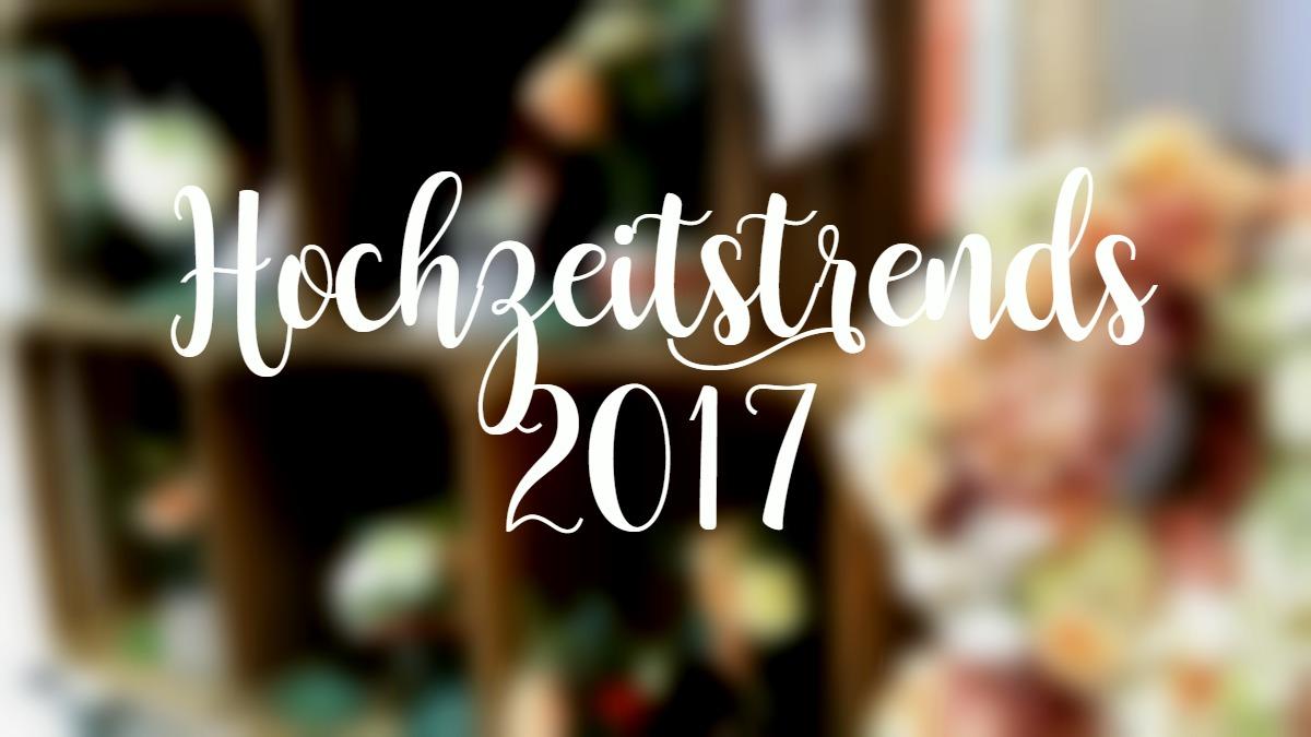 Hochzeitstrends 2017